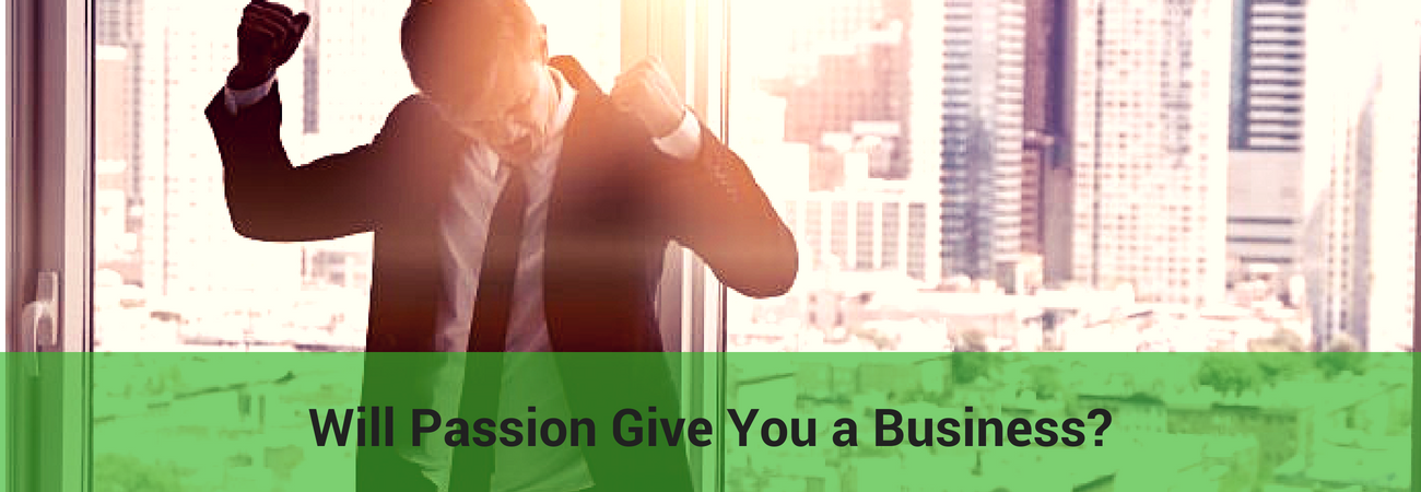 passion is not enough to build a business