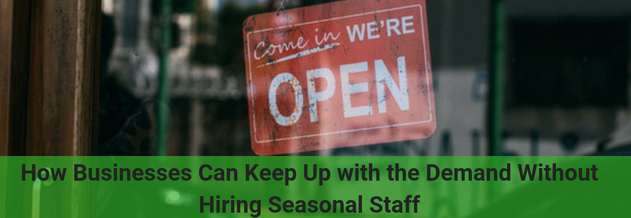 how to keep business running during the holidays without hiring extra seasonal staff