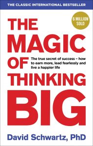 The Magic of Thinking Big David Shwartz