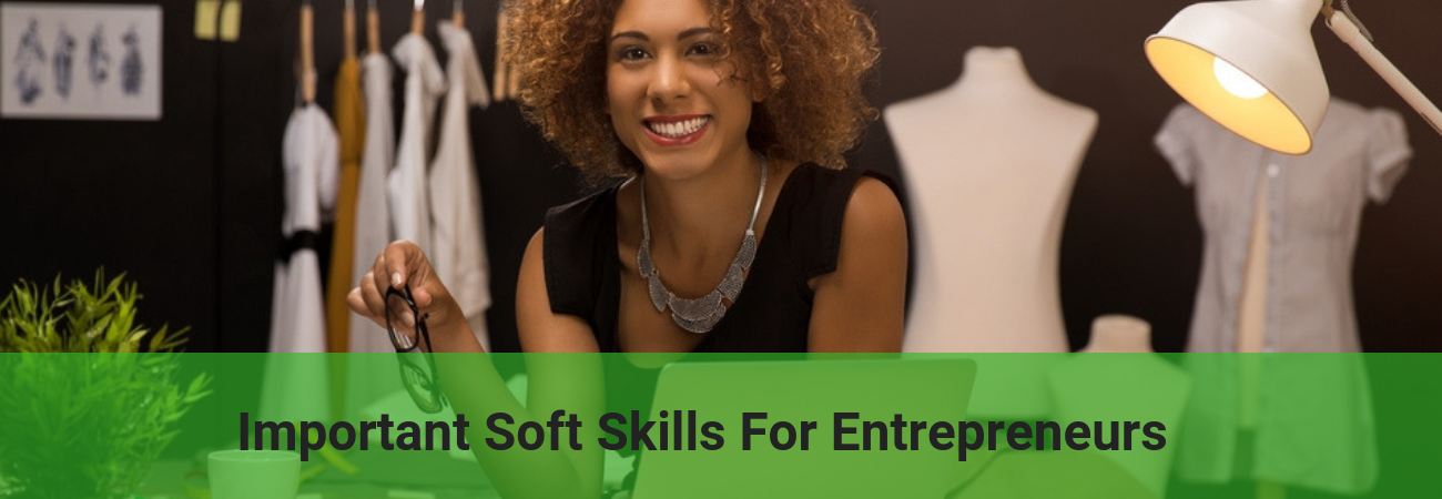 What are the soft skills needed by entrepreneurs?