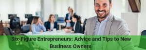 advice to new entrepreneurs to be successful