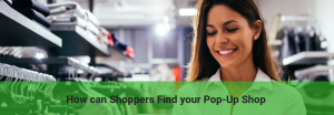 How can Shoppers Find your Pop-Up Shop