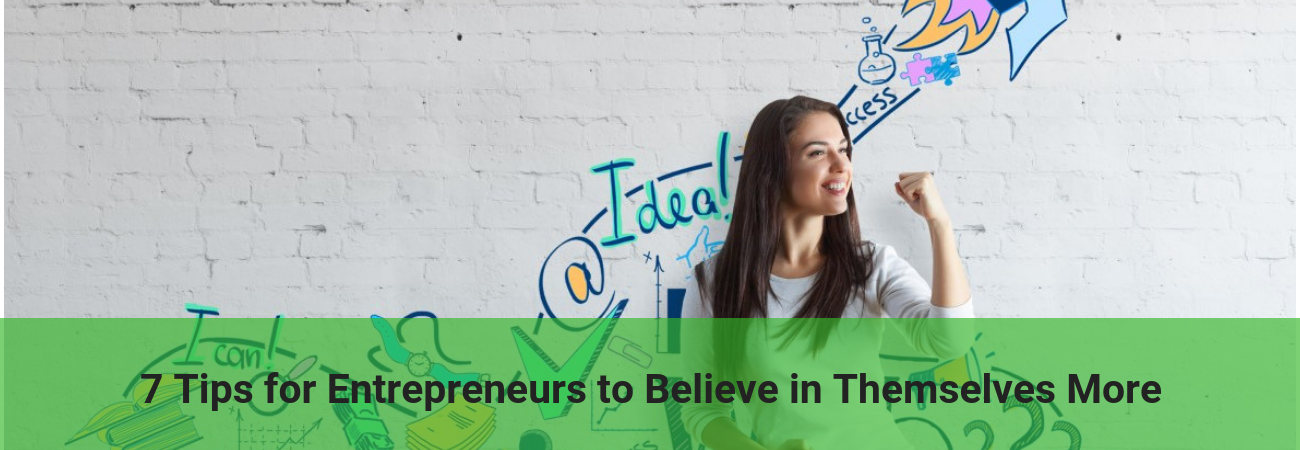 tips for entrepreneurs to believe in themselves more
