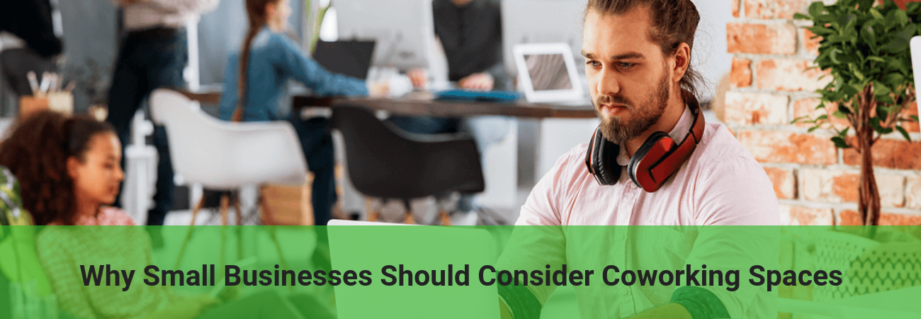why businesses should consider coworking spaces