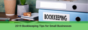 2019 bookkeeping tips for small business owners