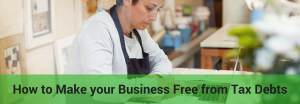 make business from tax debts