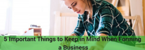 tips to keep in mind when forming a business