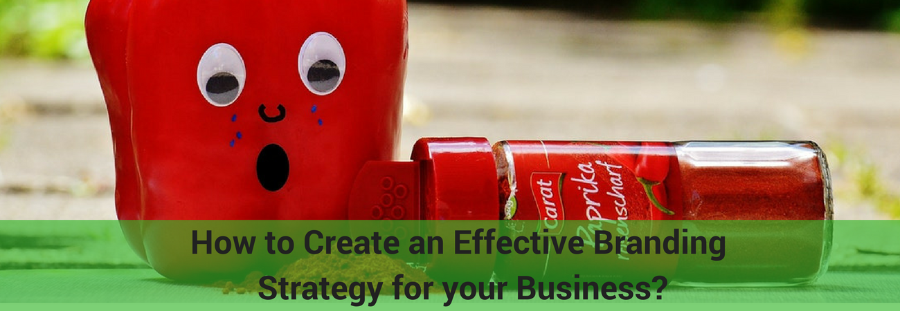 Create an Effective Branding Strategy for your Business