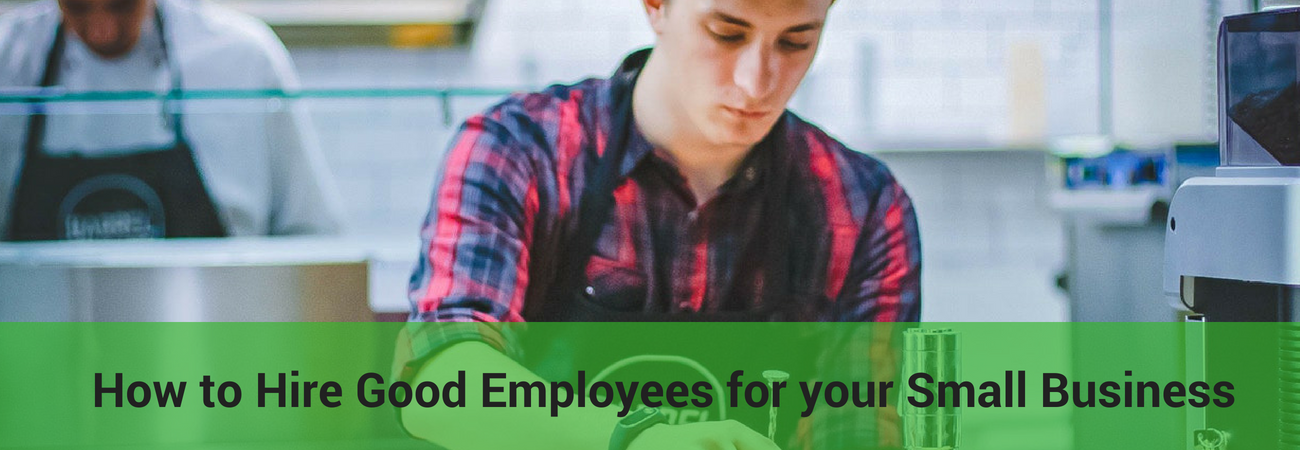 you need to hire great employees for your small business