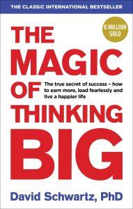 The Magic of Thinking Big David Shwartz