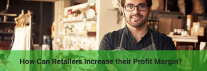 how to increase profit margin in a retail business