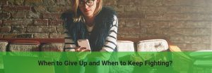 signs to give up and to continue your business